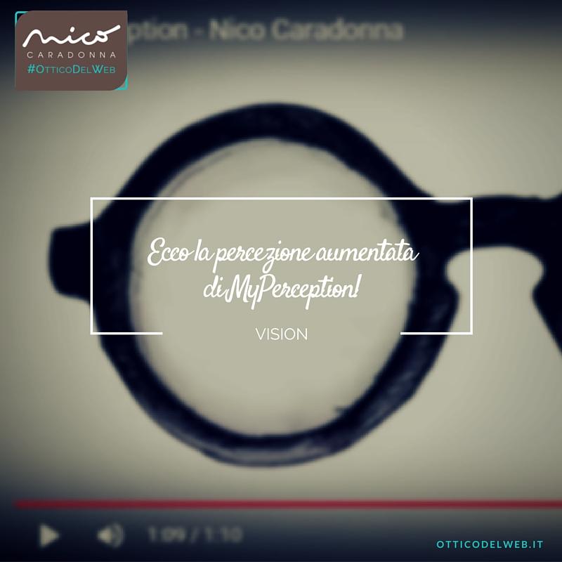 Ecco la percezione aumentata di MyPerception! | Nico Caradonna #OtticoDelWeb