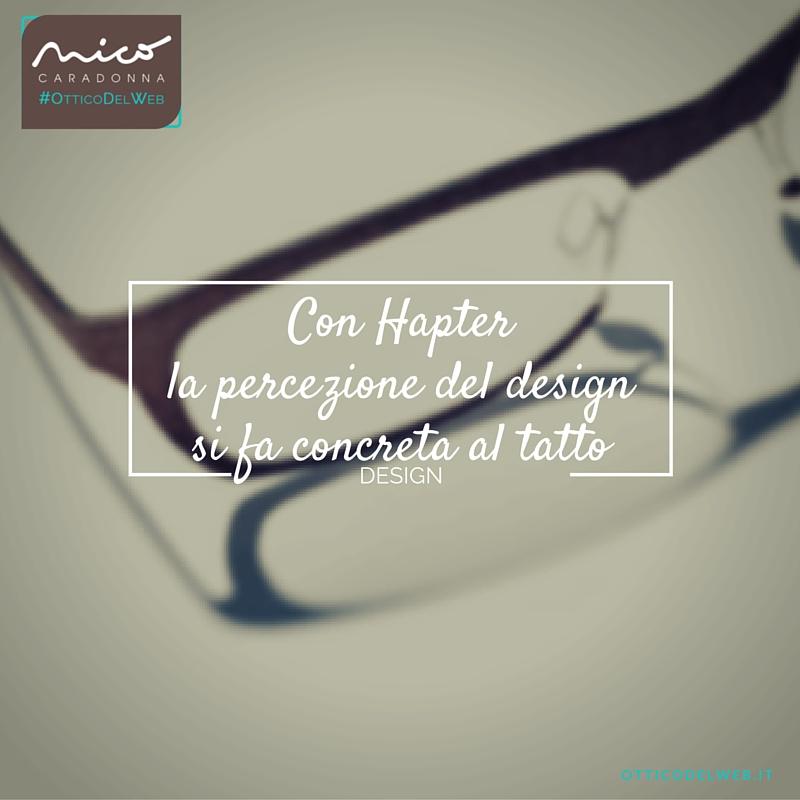 Con Hapter la percezione del design si fa concreta al tatto | Nico Caradonna #OtticoDelWeb