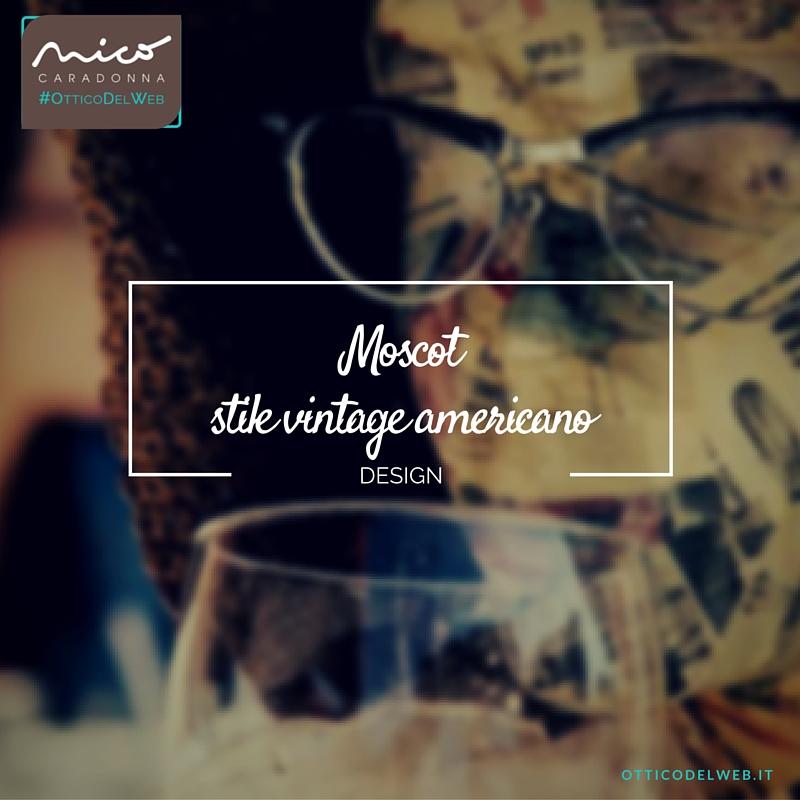 Moscot: icona dello stile vintage americano | Nico Caradonna #OtticoDelWeb