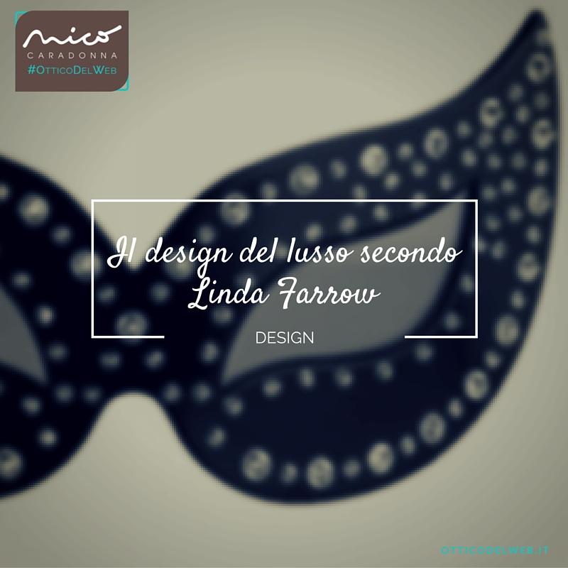 Il design del lusso secondo Linda Farrow | Nico Caradonna #OtticoDelWeb