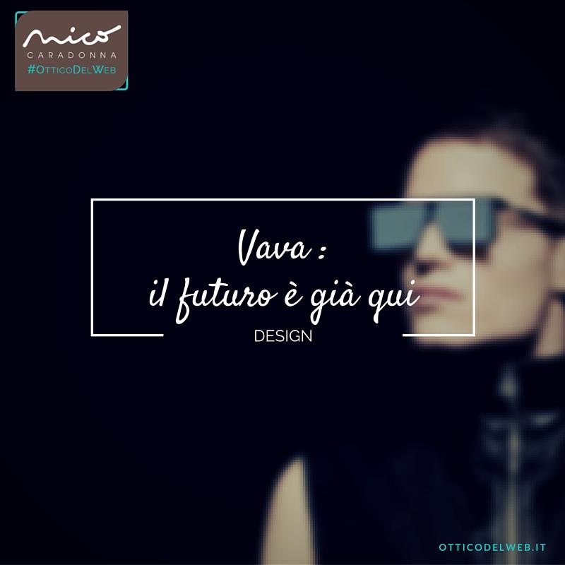 VAVA: il futuro è già qui | Nico Caradonna #OtticoDelWeb