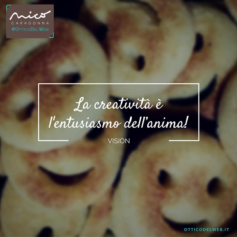 La creatività è l'entusiasmo dell'anima! | Nico Caradonna #OtticoDelWev