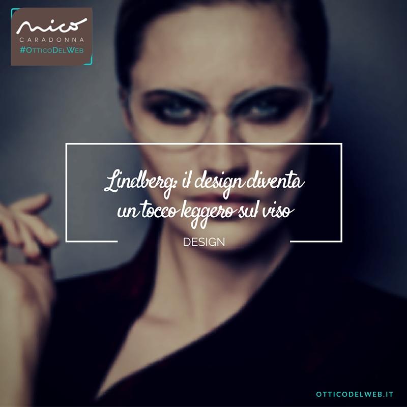 Lindberg: quando il design diventa un tocco leggero sul viso | Nico Caradonna #OtticoDelWeb