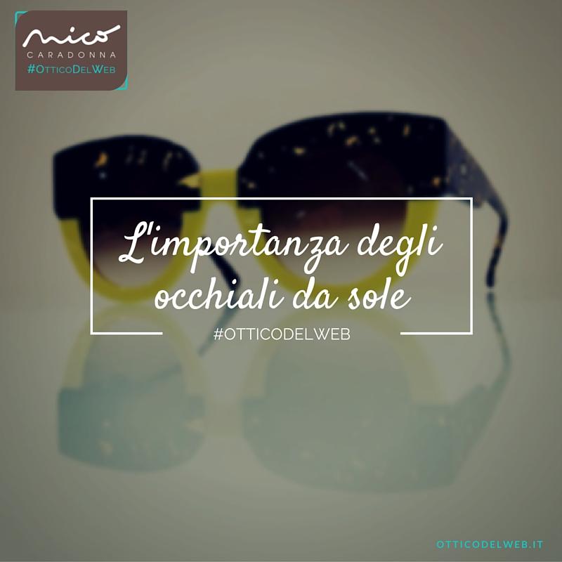 Perché è importante usare gli occhiali da sole | Nico Caradonna #OtticoDelWeb