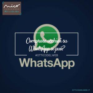 Comprare occhiali su WhatsApp… si può? | Nico Caradonna #OtticoDelWeb