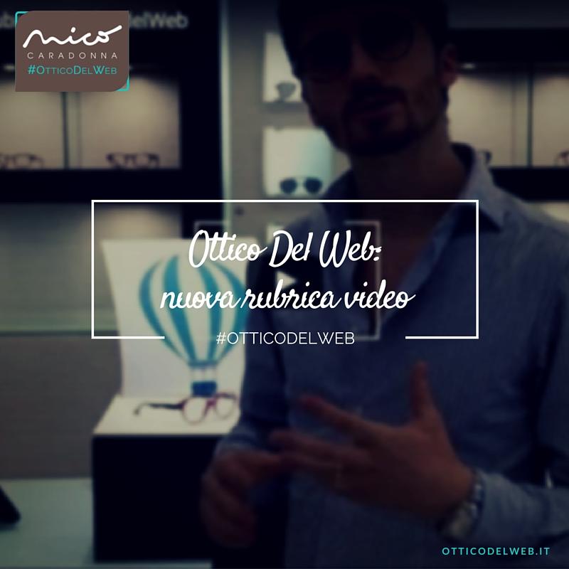 #OtticoDelWeb: nuova rubrica video | Nico Caradonna #OtticoDelWeb